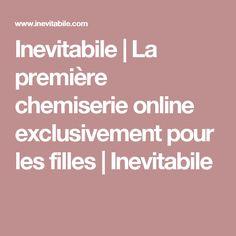 Inevitabile | La première chemiserie online exclusivement pour les filles | Inevitabile