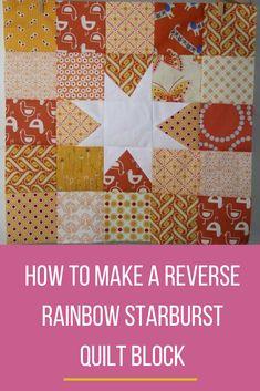How to make a reverse rainbow starburst quilt block tutorial/pattern. Star Quilts, Scrappy Quilts, Quilt Blocks, Quilting, Quilt Square Patterns, Square Quilt, Liberty Quilt, Black And White Quilts, Rainbow Quilt