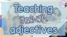 Tips, tools, and resources for teaching French adjectives, an important part of speech - Games, speaking activities, worksheets, and more for Core French and immersion classes to work on grammar. Adjective Games, Adjectives Activities, Parts Of Speech Games, French Adjectives, French Worksheets, Core French, French Grammar, French Resources, Teaching Grammar