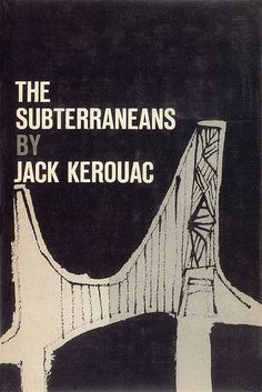 Limited Edition Hardcover of The Subterraneans by Jack Kerouac. Grove Press, 1958. Cover design and illustration by Roy Kuhlman. www.roykuhlman.com