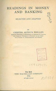 """https://flic.kr/p/sV6Np6   Readings in money and banking / selected and adapted by Chester Arthur Phillips, 1916   <a href=""""http://encore.fama.us.es/iii/encore/record/C__Rb2659568?lang=spi"""" rel=""""nofollow"""">encore.fama.us.es/iii/encore/record/C__Rb2659568?lang=spi</a>  B 101071 E"""