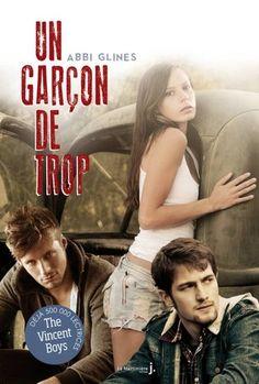 The Vincent Boys, T1 : Un garçon de trop (Abbi Glines)