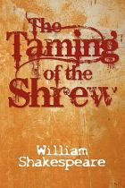The Taming of the Shrew - We believe this work is culturally important and have elected to bring the book back into print as part of our continuing commitment to the preservation of printed works worldwide.