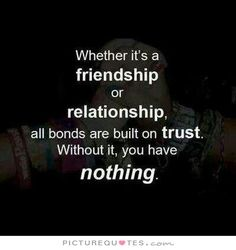 Whether it's a friendship or relationship, all bonds are built on trust. Without…