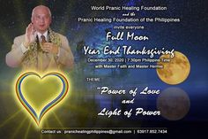 🌅FULL MOON MEDITATION for Pranic Healers & Non Pranic Healers 🌹Dec 30 ( Wed ) 7:30 pm - 9:30 pm SPECIAL GIFT : MCKS Soul Enrichment with Meditation, Healing, blessing of wishes, projects & programs 🌺PH & Non PH -- Physical Exercises 🌺Arhatic Yoga Practitioners: 3 sets of PE, BE, IR & FR & BT Virtues : Loving Kindness & Non Injury Generosity & Non Stealing write your plans to be blessed 🌺Join Zoom Meeting phfp.ph/fullmoon Meeting ID: 865 2269 8580