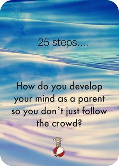 How do you develop your mind so you don't just follow the crowd.jpg