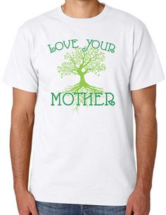 """Love Your Mother"" Unisex T-Shirt (Organic Cotton)"