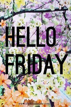 Hello Friday...Enjoy your day! Blessings! ♥ http://karenfreyer.myplexusproducts.com
