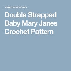 Double Strapped Baby Mary Janes Crochet Pattern