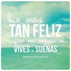 Alegría y Sonrisas: Que seas tan feliz que no sepas si vives o sueñas... - https://alegrar.me/alegria-sonrisas-seas-tan-feliz-no-sepas-vives-suenas/  -  Alegría y Sonrisas: Que seas tan feliz que no sepas si vives o sueñas…