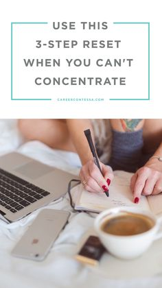 No one expects you to operate at full capacity one hundred percent of the time, but that doesn't change the fact that a day spent staring blankly at a long list of to-do's and accomplishing nothing can be extremely frustrating. Click to read about the 3-step reset you should use when you can't concentrate.   CareerContessa.com