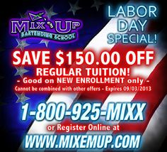 GET IN THE MIXX this LABOR DAY with our SPECIAL OFFER! SAVE $150 OFF TUITION!!! ENROLL TODAY!!! www.mixemup.com - or CALL US at 1-800-925-6499  SEE YOU IN CLASS!!! Mix 'em Up!!!