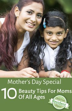 Mother's Day Special – 10 Beauty Tips For Moms Of All Ages