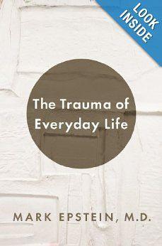 The Trauma of Everyday Life: Mark Epstein