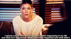 """Addison Adrianne Forbes Montgomery """"I spend a lot of time worrying about what's happening in my life and what isn't happening. What could have happened and what didn't""""."""