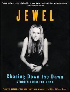 Chasing Down the Dawn: Stories from the Road by Jewel