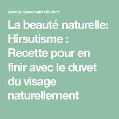 La beauté naturelle: Hirsutisme : Recette pour en finir avec le duvet du visage naturellement