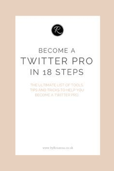 Become a Twitter Pro in 18 Steps!  http://byRosanna.co.uk #business #blogging #marketing                                                                                                                                                                                 More
