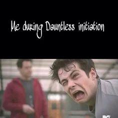 Me ! I'm totally agree #meduringdauntlessinitiation