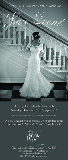 Annual Lace Event  December 16th - 27th: 10% off lace gowns $2500 and up and 15% off lace veils! #thewhitedressbytheshore