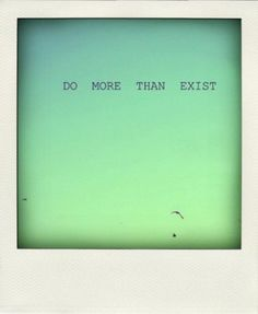 Do something- Anything!