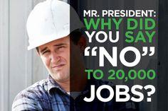 The Keystone XL Pipeline would create jobs.