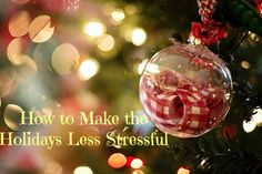 How to Make the Holidays Less Stressful