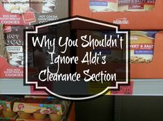 Do you tend to walk past the clearance section at Aldi? Don't ignore it any longer! Here's why! www.nogettingoffthistrain.com