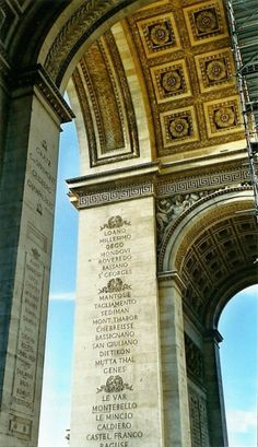 Arc de Triomphe, Paris. Carved around the top of the arch are the names of all of Napoleon's great victories. His less-extraordinary victories are carved inside the arch along with the names of 558 generals, the ones who died in battle are underlined.
