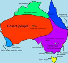 Stereotype map of Australia. More stereotype maps >> Australia Weather, Australia Map, Semitic Languages, Bird People, Blue Green Eyes, Aboriginal People, Cartography, Rugs On Carpet, Knowledge
