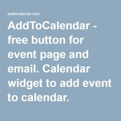 AddToCalendar - free button for event page and email. Calendar widget to add event to calendar. MailChimp compatible.