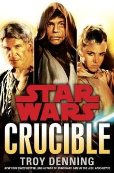 "Thirty Day Book Challenge, Day 18: A Book That Disappointed you? Star Wars ""Crucible""."