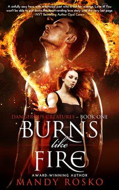 Burns Like Fire (Dangerous Creatures, #1) by Mandy Rosko
