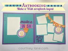 Courtney Lane Designs: Artbooking make a wish scrapbooking layout!
