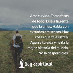 Ama tu vida. Toma fotos de todo. Dile a la gente que la amas. Habla con extraños amistosos. Haz cosas que te asusten. Agarra tu vida y hazla la mejor historia del mundo. No la desperdicies. . . . #Love #soyespiritual #espiritualidad #Happy #beautiful #mexico #guatemala #elsalvador #honduras #nicaragua #costarica #colombia #panama #argentina #chile #colombia #ecuador #uruguay #españa #espiritual #frases #frasesdeamor #frasesmotivadoras #frasesbonitas #español #espanol #motivacion…
