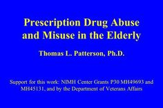 Prescription Drug Abuse and Misuse in the Elderly Thomas L. Support for this work: NIMH Center Grants and and by. Mental Health Diagnosis, Mental Health Problems, Acute Stress, Ptsd Symptoms, Cohort Study, Department Of Veterans Affairs, Traumatic Brain Injury, Stress Disorders