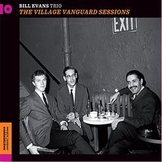 Bill Evans - Village Vanguard Sessions