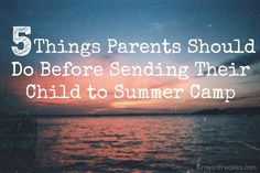 Crayon Freckles: 5 Things Parents Should Do Before Sending Their Kids to Summer Camp
