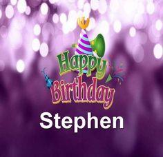 Happy Birthday Stephen