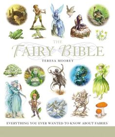 Booktopia has The Fairy Bible, . Bible by Teresa Moorey. Buy a discounted Paperback of The Fairy Bible online from Australia's leading online bookstore. Art Costumes, Sterling Publishing, Types Of Fairies, Real Fairies, Flower Fairies, Fairy Figurines, Mind Body Spirit, Fairy Land, Fairy Tales