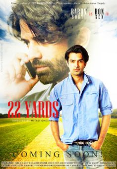 22 Yards is an Upcoming hindi Movie of Barun Sobti who has signed his second film 22 Yards,