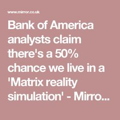 Bank of America analysts claim there's a 50% chance we live in a 'Matrix reality simulation' - Mirror Online