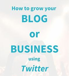 6 Ways To Grow Your Blog Or Business Using Twitter? Inbound Marketing, Content Marketing, Affiliate Marketing, Digital Marketing, Twitter Followers, Growth Hacking, User Profile, Infographic, How To Get