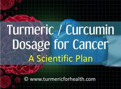 Turmeric is great for cancer, but how much turmeric you should take and for how long?