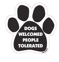 Dogs Welcomed People Tolerated