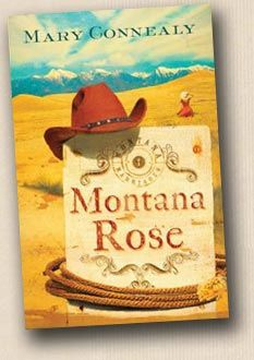 Montana Rose- I love this book! I've read it a great many times. Mary Connealy is wonderful!