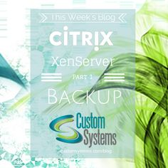 How to choose the right Citrix XenServer backup for your organization. First in a two-part series.