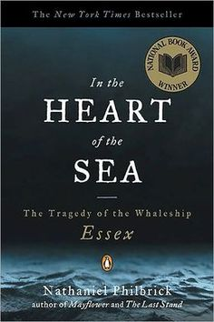 In the Heart of the Sea: The Tragedy of the Whaleship Essex. Outstanding book.