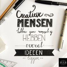 Creatieve mensen hebben geen rommel zij hebben overal ideeën liggen. #handlettering #lettering #handletteren #quote