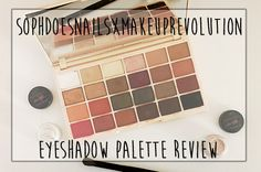Eyeshadow review - makeup revolution x soph does nails